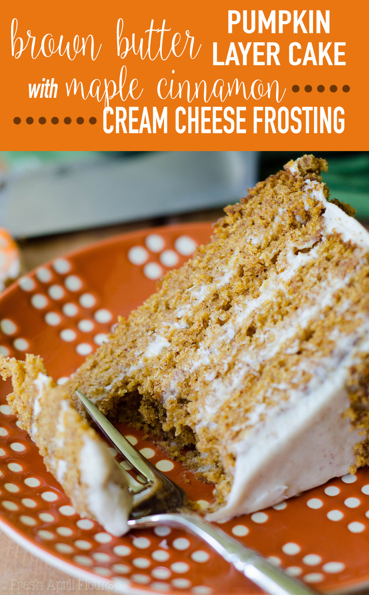 Brown Butter Pumpkin Layer Cake with Maple Cinnamon Cream ...