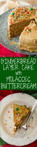 Gingerbread Layer Cake with Molasses Buttercream: A sweet and spicy cake full of all of your favorite gingerbread flavors and topped with a creamy, bold molasses buttercream.