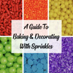 A Guide to Baking and Decorating With Sprinkles